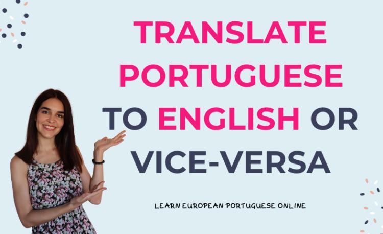 Translate Portuguese to English or vice-versa