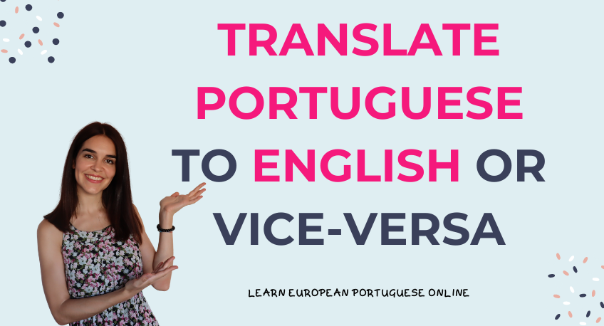 Translate Portuguese to English or vice-versa