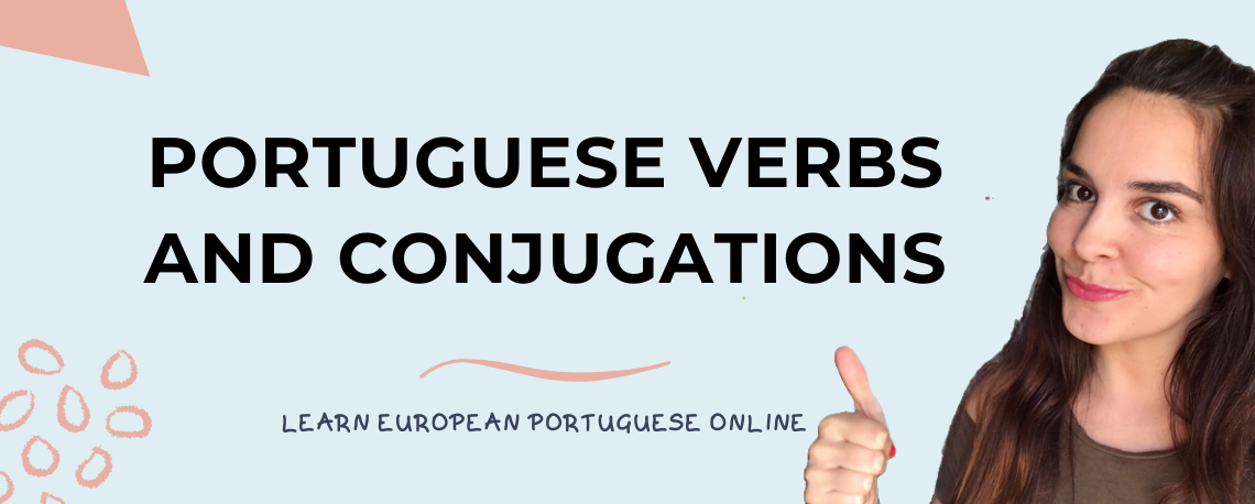 Portuguese Verbs and Conjugations