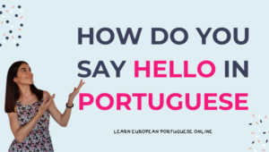 How do you say hello in Portuguese