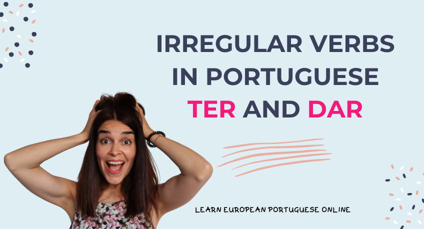 Irregular Verbs in Portuguese TER and DAR