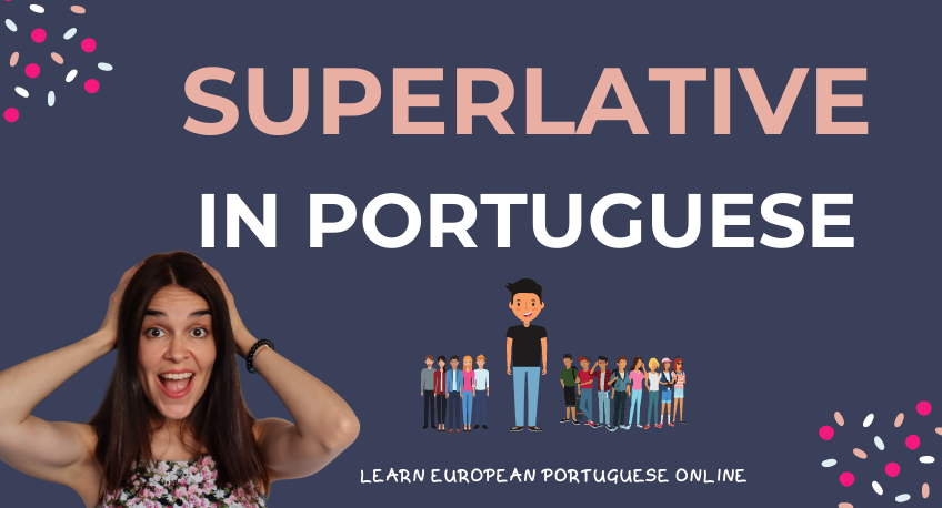 The Superlative In Portuguese With Practice Examples