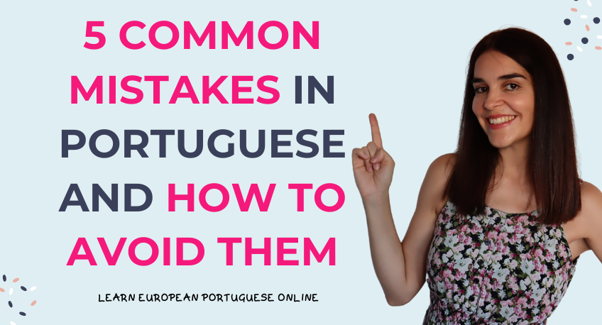5 Common Mistakes In Portuguese And How To Avoid Them