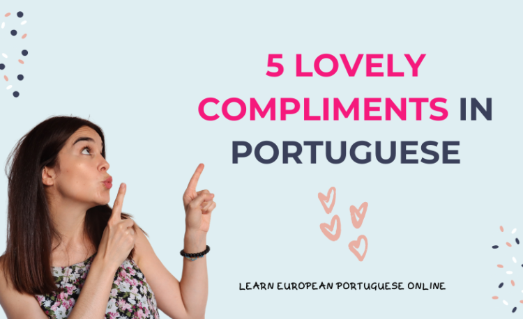 5 Lovely Compliments in Portuguese