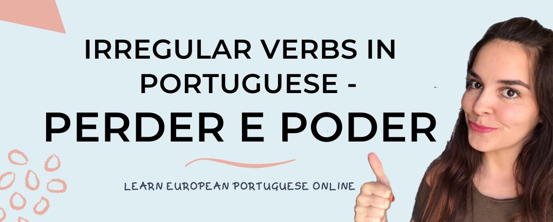 Irregular Verbs in Portuguese - PERDER e PODER