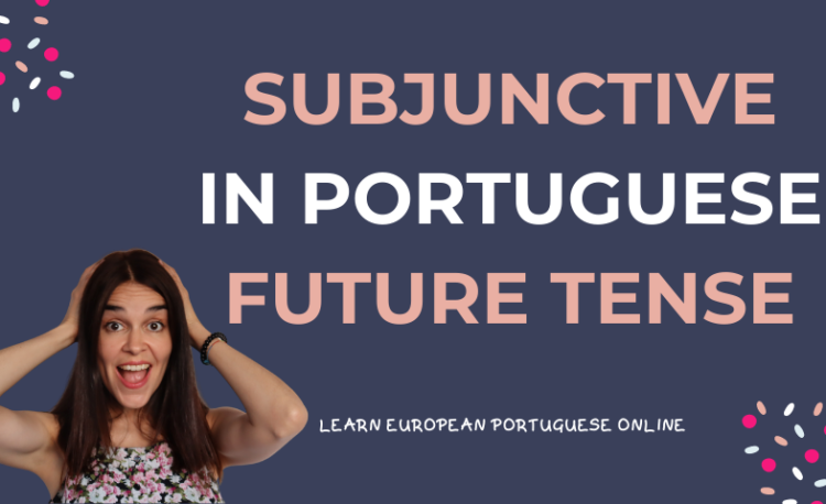 Subjunctive in Portuguese Future Tense