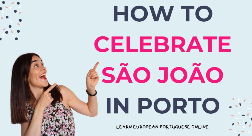 How To Celebrate São João In Porto