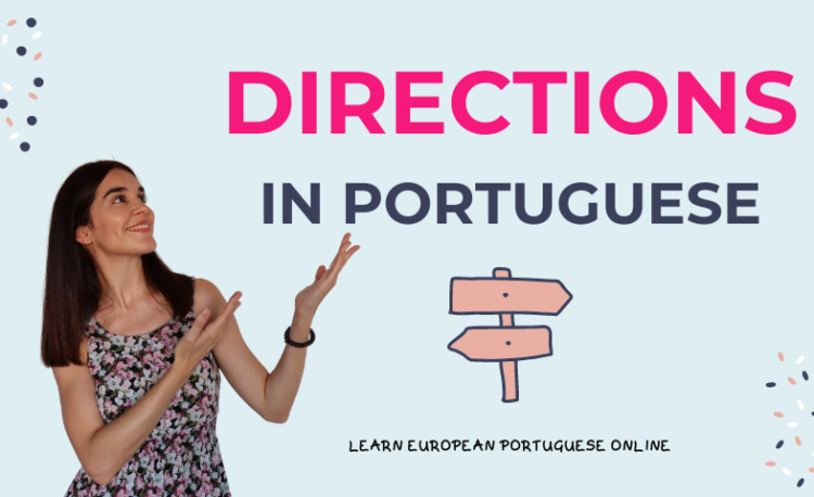 Directions in Portuguese