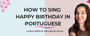 How To Sing Happy Birthday in Portuguese