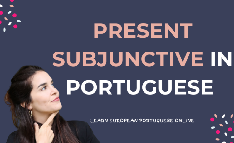 Present Subjunctive in Portuguese