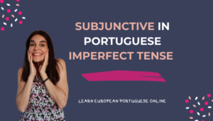 Subjunctive in Portuguese Imperfect Tense