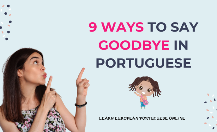 9 Ways To Say Goodbye in Portuguese