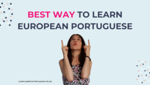 Best Way To Learn European Portuguese