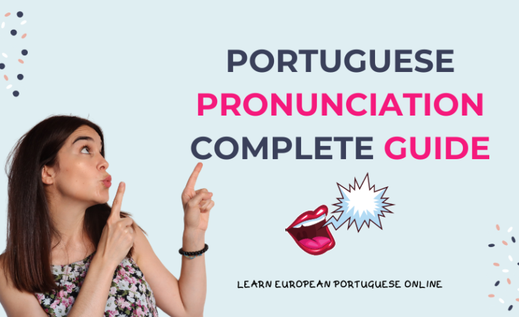 Portuguese Pronunciation Complete Guide