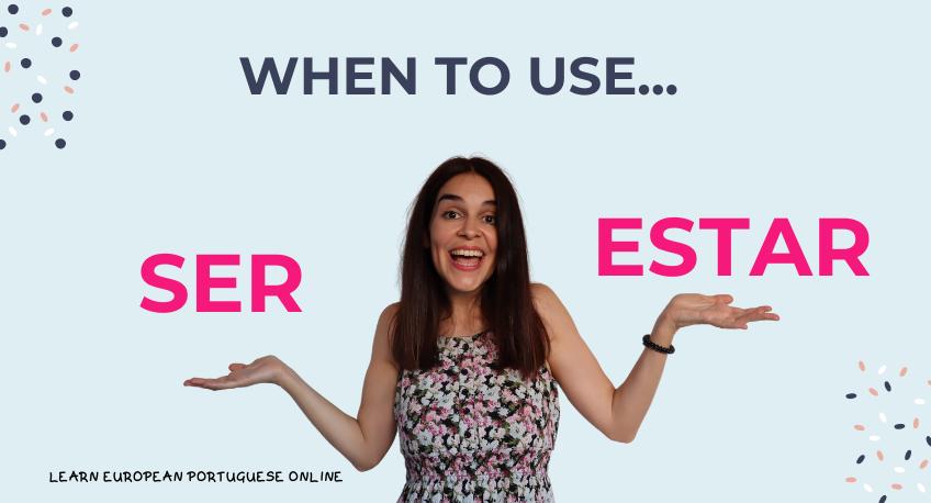 Ser vs Estar in Portuguese Complete Guide