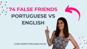 74 False Friends Portuguese vs English