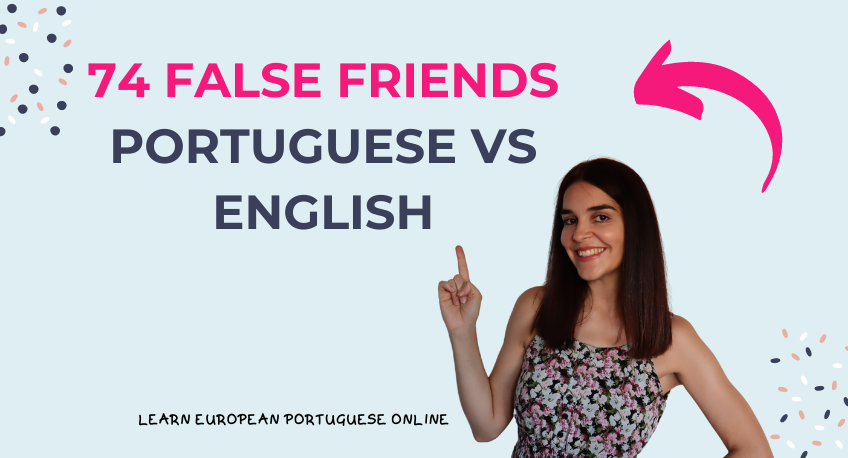 74 False Friends Portuguese vs English
