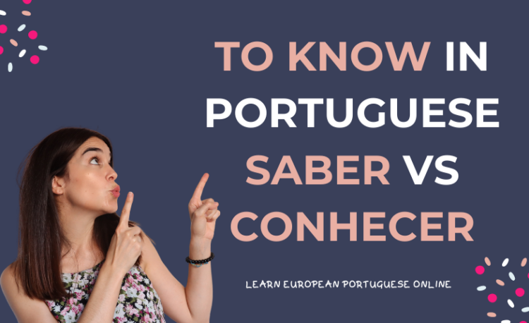 To know in Portuguese Saber vs Conhecer