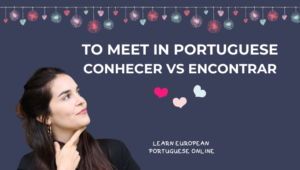 To meet in Portuguese
