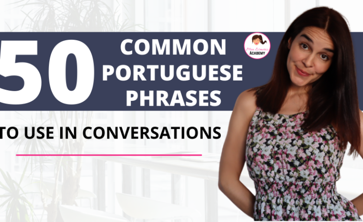 50 COMMON PORTUGUESE PHRASES TO USE IN CONVERSATIONS