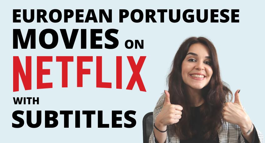 EUROPEAN PORTUGUESE MOVIES ON NETFLIX THUMBNAIL BLOG POST